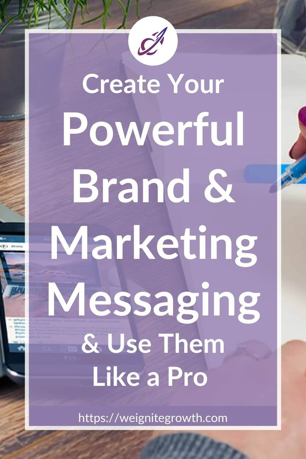 How to Create Your Brand & Marketing Messaging